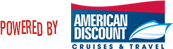 Powered by American Discount Cruises and Travel